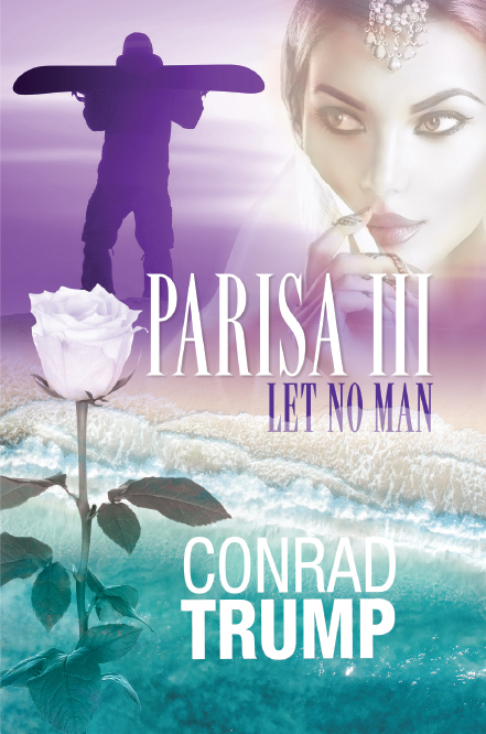 Parisa III: Let No Man — Conrad Trump