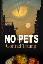 No Pets — Conrad Trump